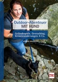 Outdoor-Abenteuer mit Hund - Geländespiele, Geocaching, Krimiwanderungen & Co.