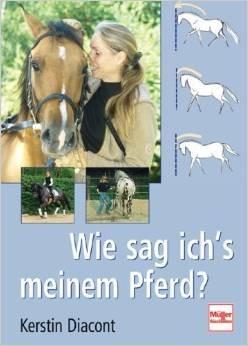 Wie sag ich`s meinem Pferd?