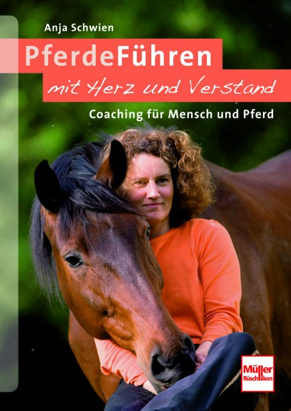 Schwien: Pferde Führen mit Herz und Verstand
