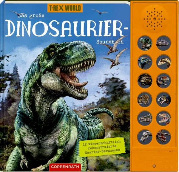 Das große Dinosaurier - Soundbuch ( T-Rex World )