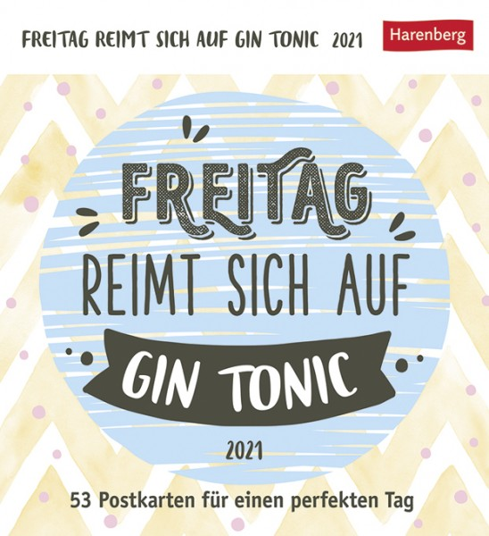 Freitag reimt sich auf Gin Tonic 2021
