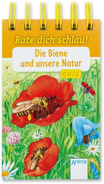 Die Biene und unsere Natur Rate dich schlau! Quiz