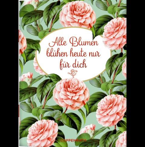 Schöne Grüße: Alle Blumen blühen heute nur für dich