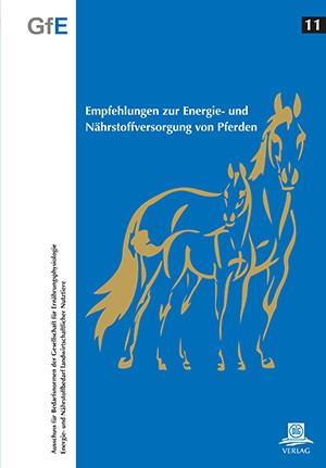Empfehlungen zur Energie- und Nährstoffversorgung von Pferden