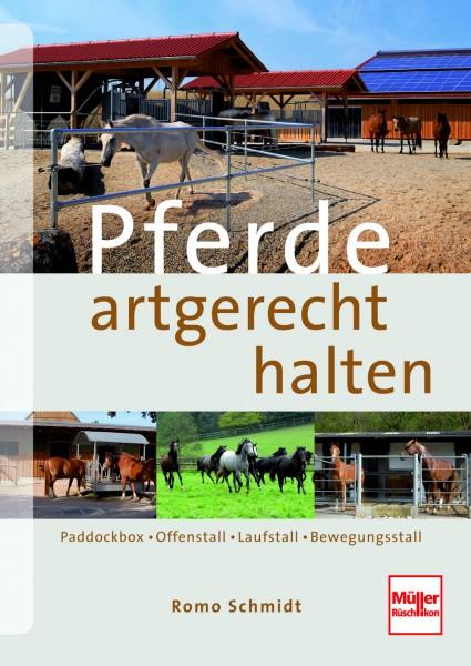 Schmidt: Pferde artgerecht halten