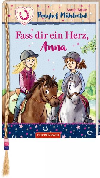 Ponyhof Mühlental Bd. 2: Fass Dir ein Herz Anna