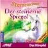 Sternenschweif CD 3 - Der steinerne Spiegel