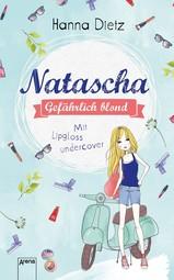 Natascha. Gefährlich blond Bd. 1