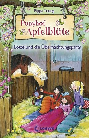 Ponyhof Apfelblüte Bd. 12 - Lotte und die Übernachtungsparty