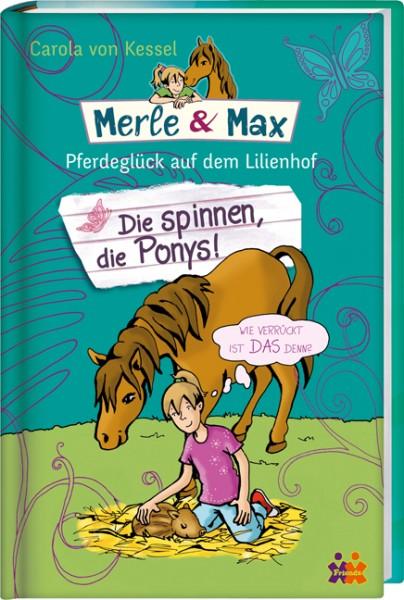 Die spinnen, die Ponys! Merle & Max Bd. 2