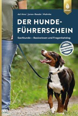 Der Hundeführerschein – Das Original Sachkunde – Basiswissen und Fragenkatalog