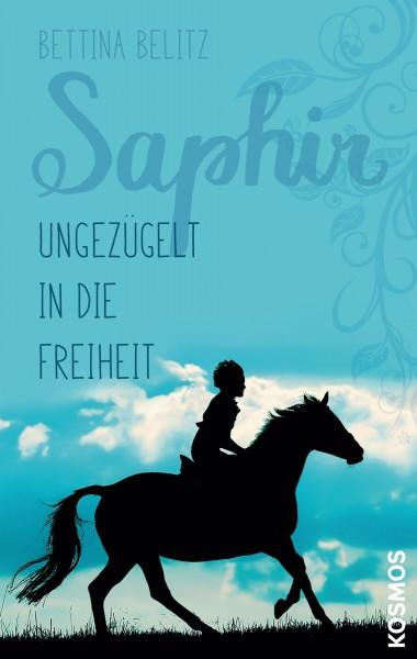 Saphir Bd. 2 - Ungezügelt in die Freiheit