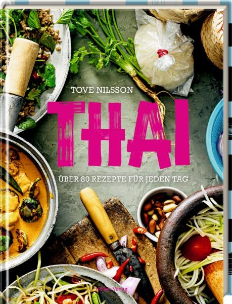 Thai - Über 80 Rezepte für jeden Tag Über 80 Rezepte für jeden Tag