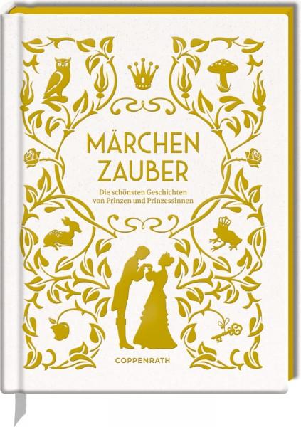 Schmuckausgabe: Märchenzauber - Die schönsten Geschichten von Prinzen und Prinzessinnen